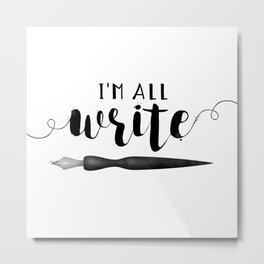 I'm All Write Metal Print