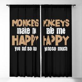 Monkeys Make Me Happy Saying Apes Pun Joke Monkey Blackout Curtain