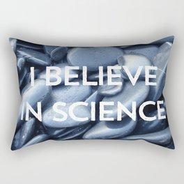 I Believe in Science Rectangular Pillow