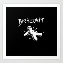 Bitchcraft Art Print