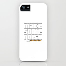 Make some noise. Gta. Wanted. iPhone Case