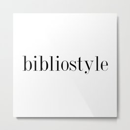 I've got serious bibliostyle... Metal Print