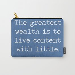 Contentment is wealth. A quote by Plato Carry-All Pouch