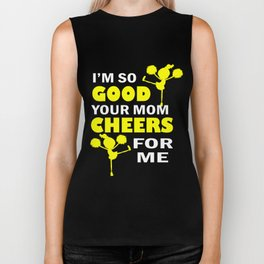 Sport T-Shirt I'm So Good Your Mom Cheers for Me Gift Tee Biker Tank