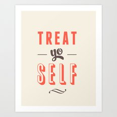 Treat Yo Self Art Print