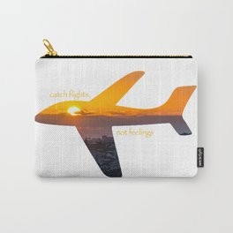 Catch Flights, Not Feelings - Portugal Carry-All Pouch