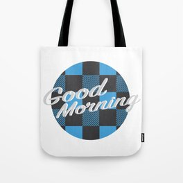 Good Morning in Blue Tote Bag