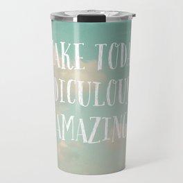 Make Today Travel Mug