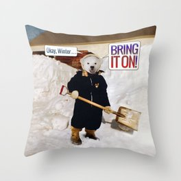 Okay, Winter . . . Bring it on! Throw Pillow