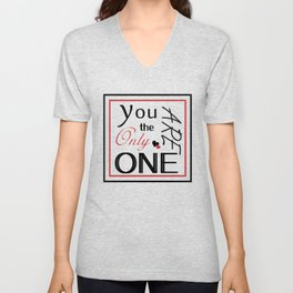 You are the only one Unisex V-Neck