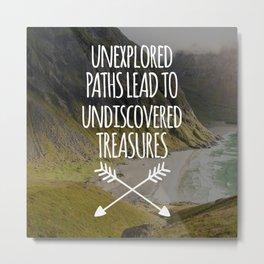 Unexplored Paths Travel Quote Metal Print