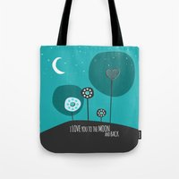 i love you to the moon and back Tote Bags featuring I love you the moon and back by Isla360