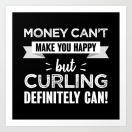 Curling makes you happy Funny Gift Art Print
