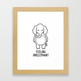 Feeling Irrelephant Shirt Funny Elephant Pun Gift Framed Art Print