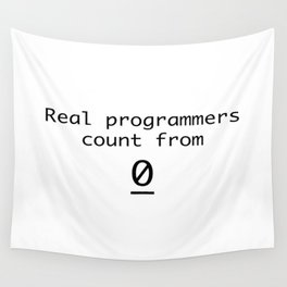 Real programmers count from 0 Wall Tapestry