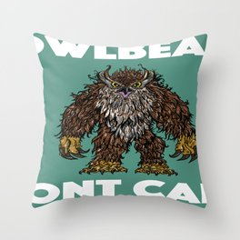 Owlbear Dont Care Throw Pillow