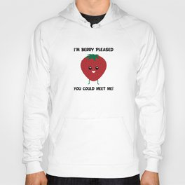 I'm Berry Pleased You Could Meet Me! Hoody