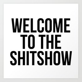 Welcome to the SHITSHOW Art Print