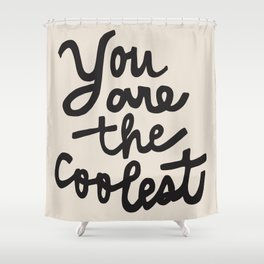 you are the coolest – black Shower Curtain