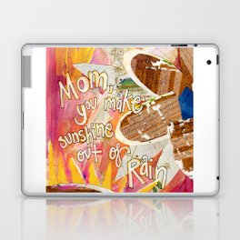 Mom, You make sunshine out of rain Laptop & iPad Skin