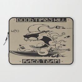 Good Times Kill Race Team Laptop Sleeve