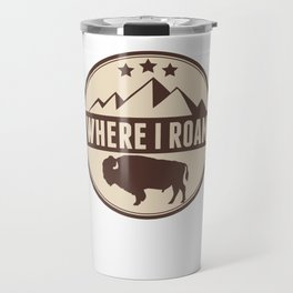 Where I Roam Buffalo Buffaloes Bison Bull Love Travel Mug