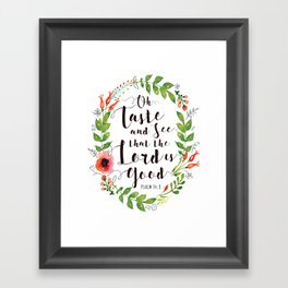 Oh Taste and See that the Lord is Good Typography Design Poster with Floral Wreath Border Framed Art Print