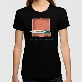 Girl, Put Your Records On T-shirt