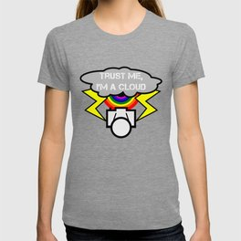 Trust me I'm a cloud T-shirt