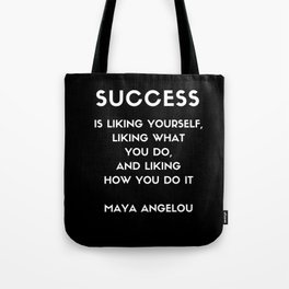 Maya Angelou SUCCESS quote Tote Bag