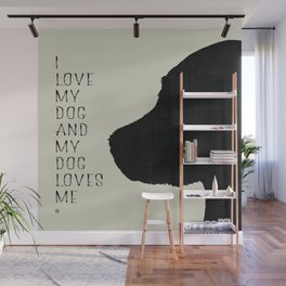 I love my dog and my dog loves me Wall Mural