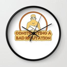 Reputation Novelty  design Apparel T-Shirt Constructing a bad reputation Wall Clock