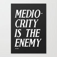 Mediocrity Canvas Print