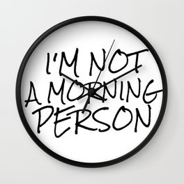 I'm Not A Morning Person Note In Black Wall Clock