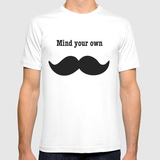 Your Mustache  T-shirt