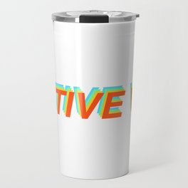 Only positive vibes Travel Mug