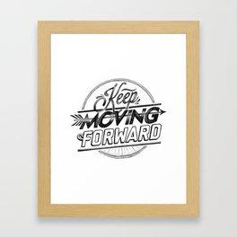 KEEP MOVING FORWARD (white) Framed Art Print