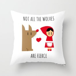 Not all the wolves are fierce Throw Pillow