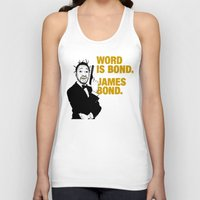 bond Tank Tops featuring Word is bond. James Bond. by Chris Piascik