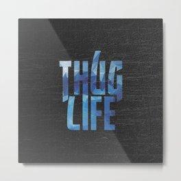 Thug Life || Metal Print