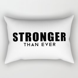 Stronger Than Ever Rectangular Pillow