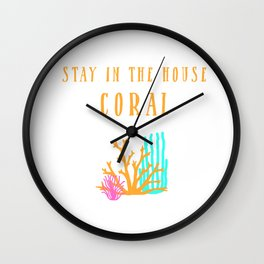 Stay in the House Coral Wall Clock
