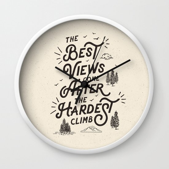 The Best Views Come After The Hardest Climb monochrome typography poster  Wall Clock