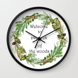 Welcome To Our Neck Of The Woods Wall Clock