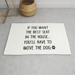 If you want the best seat in the house..you'll have to move the dog! Rug