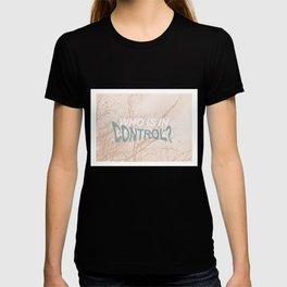 quien tiene control T-shirt