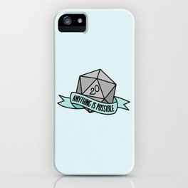 Anything is Possible D20 iPhone Case