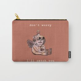 Don't Worry I'll Catch You Carry-All Pouch