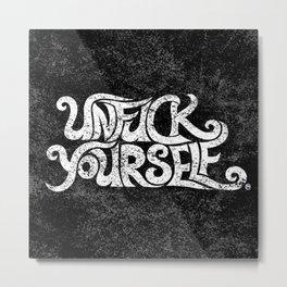 Unf****k yourself  (w) Metal Print