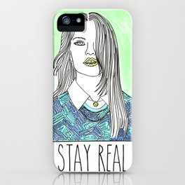 Stay Real iPhone Case